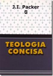 """""""Teologia Concisa"""", de Dr. J. I. Packer"""