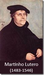 Martinho Lutero (1483-1546)