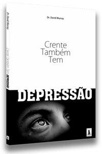 MURRAY, David. Crente também tem depressão; Esperança e auxílio para pessoas deprimidas. Recife (PE): Editora Os Puritanos, 2012