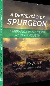 A Depressão de Spurgeon, Zack Eswine, Editora Fiel