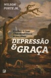 Depressão e Graça – Wilson Porte Jr.