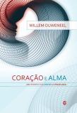 Coração e Alma – Willem J. Ouweneel