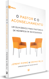 O Pastor e o Aconselhamento – Jeremy Pierre e Deepak Reju