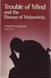 Timothy Rogers. Trouble of Mind and the Disease of Melancholy. Editado por Dr. Don Kistler. Soli Deo Gloria Publications.