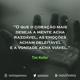 """""""O que o coração mais deseja"""" – Tim Keller"""