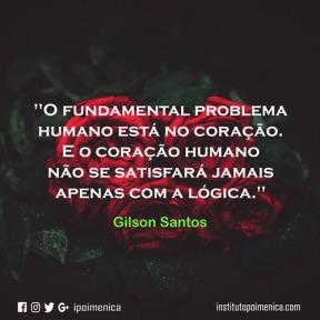 """""""Jamais se satisfará apenas com a lógica"""" – Gilson Santos"""