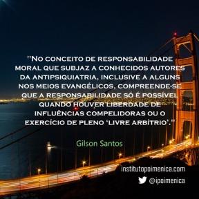Antipsiquiatria e Responsabilidade – Gilson Santos