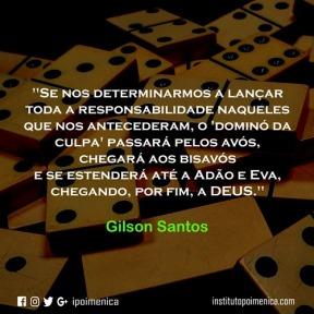 """""""Lançar toda a responsabilidade naqueles que nos antecederam"""" – Gilson Santos"""