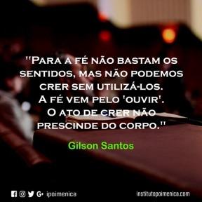 """""""A fé não prescinde do corpo"""" – Gilson Santos"""