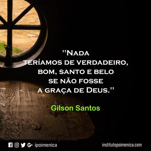 """""""Se não fosse a graça de Deus"""" – Gilson Santos"""