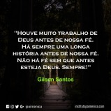 Muito trabalho antes de nossa fé – Gilson Santos