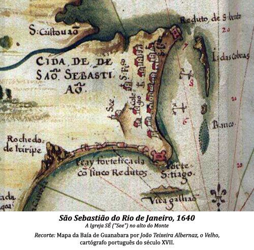 São Sebastião do Rio de Janeiro, 1640. Recorte de mapa por João Teixeira Albernaz I