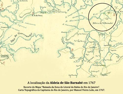 """A localização da Aldeia de São Barnabé. Recorte do Mapa """"Baixada da Zona do Litoral da Bahia do Rio de Janeiro"""". Carta Topográfica da Capitania do Rio de Janeiro, por Manoel Vieira Leão, em 1767."""