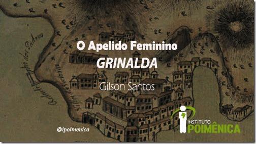 """O Apelido Feminino """"Grinalda"""""""