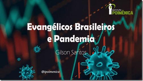Evangélicos Brasileiros e Pandemia - Gilson Santos