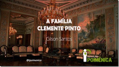 A Família Clemente Pinto; Um Trajeto Histórico-Genealógico